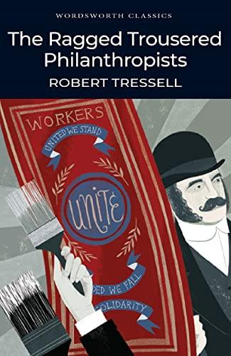 9781840226829: Ragged Trousered Philanthropists (Wordsworth Classics)