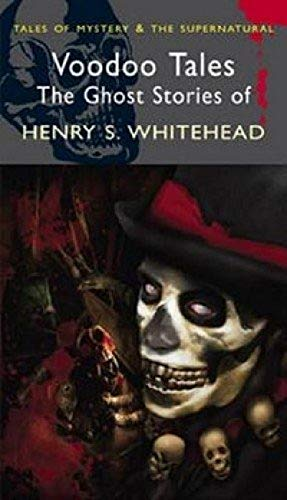 9781840226904: Voodoo Tales: The Ghost Stories of Henry S. Whitehead (Tales of Mystery & the Supernatural)