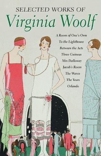 Selected Works of Virginia Woolf (Special Editions): Woolf, Virginia