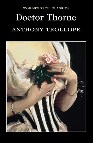 9781840227369: Doctor Thorne: A Barsetshire Novel (Wordsworth Classics)