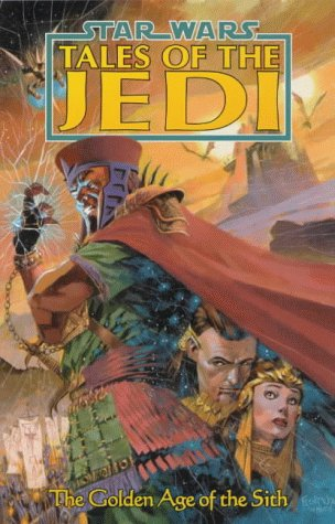 9781840230000: Tales of the Jedi: Golden Age of the Sith (Star Wars)