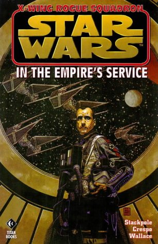 9781840230086: X-Wing Rogue Squadron: In the Empire's Service (Star Wars)