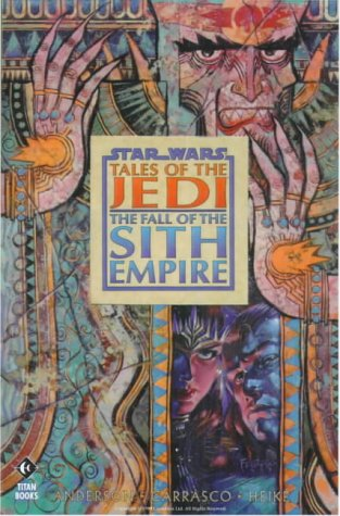 9781840230123: Star Wars - Tales of the Jedi: The Fall of the Sith Empire
