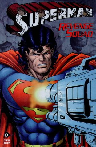 9781840230772: Superman: Revenge Squad (Superman)