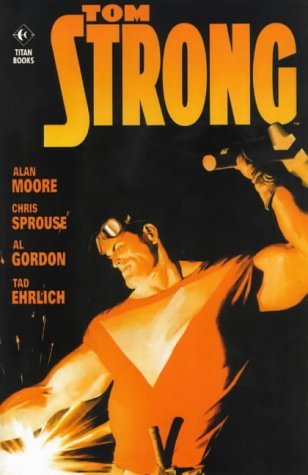 Tom Strong (9781840231908) by Moore, Alan; Sprouse, Chris