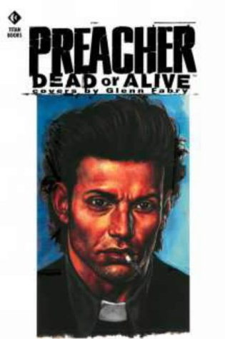 9781840232189: Preacher: Dead or Alive - The Collected Covers (Preacher)