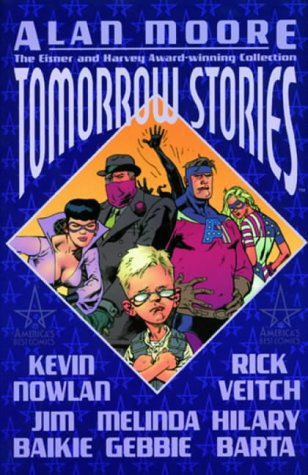 Tomorrow Stories (184023220X) by Alan Moore; Jim Baikie; Kevin Nowlan; Rick Veitch; Melinda Gebbie