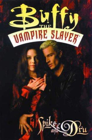 Buffy the Vampire Slayer: Spike and Dru: Golden, Christopher, Sook,