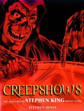 9781840233094: Creepshows: The Illustrated Stephen King Movie Guide (Illustrated Movie Guide)