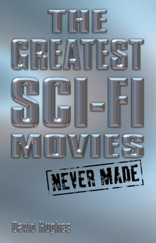 9781840233254: The Greatest Sci-fi Movies Never Made