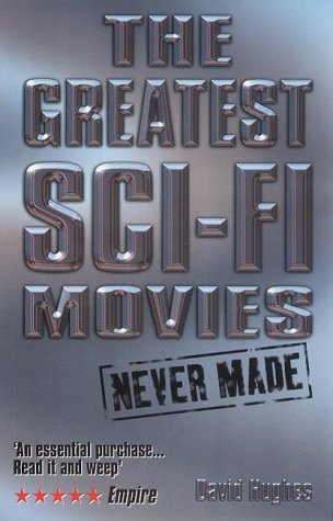 9781840234282: Greatest Sci-Fi Movies Never Made