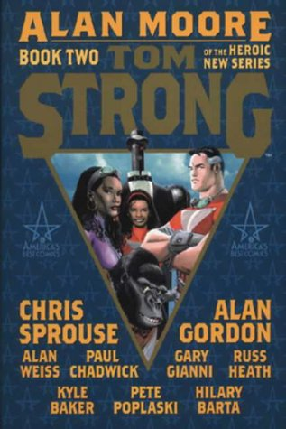 Tom Strong: Book Two: Bk.2 (Tom Strong) (9781840234565) by Alan Moore; Chris Sprouse; Alan Gordon