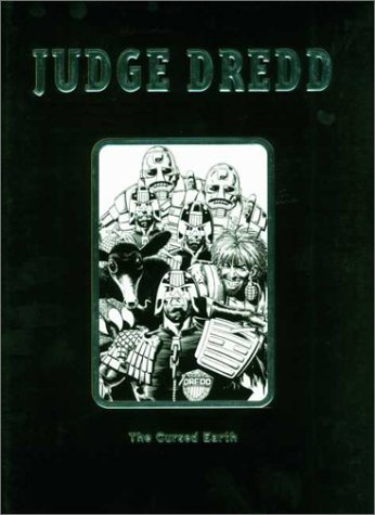 Judge Dredd: The Cursed Earth (2000 AD Collector's Edition 3) (2000 AD Collector's Editions)