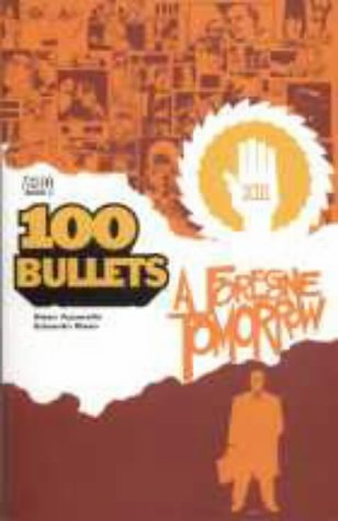 9781840234664: 100 Bullets: A Foregone Tomorrow: Forgone Tomorrow (100 Bullets)