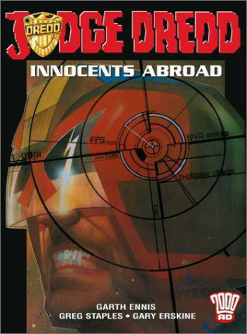 The Judge Dredd: Innocents Abroad: 2000 Ad Presents (1840234784) by Ennis, Garth; Staples, Greg; Erskine, Gary