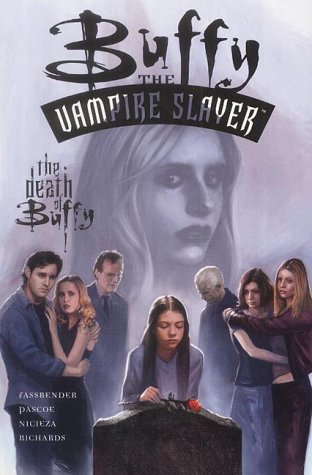 Buffy the Vampire Slayer: Death of Buffy[ BUFFY THE VAMPIRE SLAYER: DEATH OF BUFFY ] by Nicieza, ...