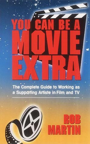 You Can be a Movie Extra: Martin, Rob