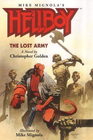 Hellboy: The Lost Army: Golden, Christopher, Mignola, Mike
