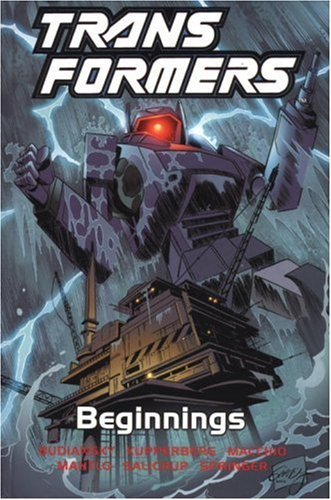 Transformers, Vol. 1: Beginnings: Ralph Macchio; Bob Budiansky; Jim Salicrup