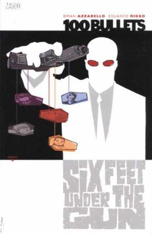 9781840236620: 100 Bullets: Six Feet Under the Gun
