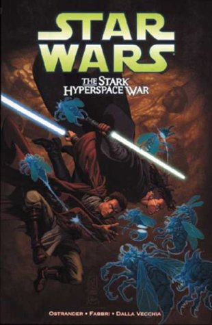Star Wars: The Stark Hyperspace War: Ostrander, John; Vecchia, Christian Dalla; Fabbri, Davide