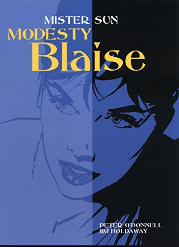 Modesty Blaise: Mister Sun (Modesty Blaise (Graphic Novels)) (184023721X) by Peter O'Donnell; Jim Holdaway