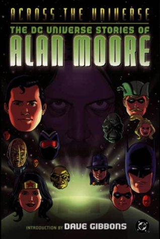 9781840237313: Across the Universe: The DC Universe Stories of Alan Moore