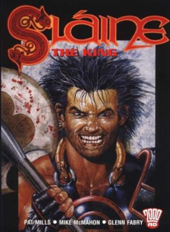 Slaine: The King (2000 AD Presents) (1840237627) by Pat Mills; Mike McMahon; Glenn Fabry