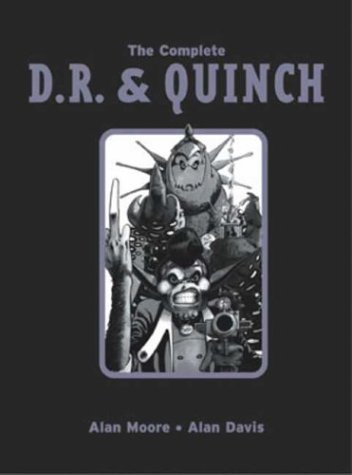 The Complete D.R. and Quinch: Collector's Edition: Alan Moore, Alan Davis