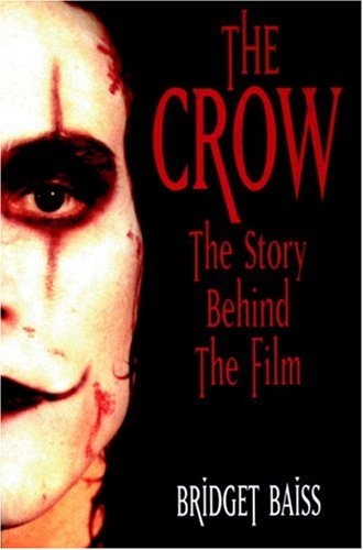 9781840237795: The Crow: The Story Behind the Film