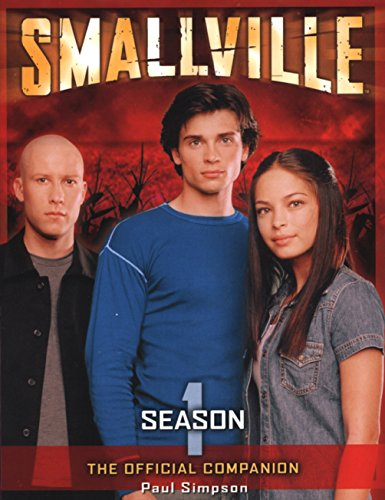 Smallville: The Official Companion Season 1 (1840237953) by Paul Simpson
