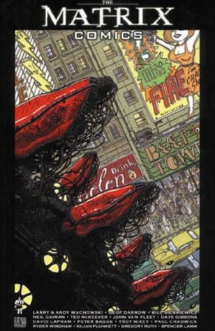 "The ""Matrix"" Comics (1840238062) by Gaiman, Neil; Wachowski, Larry; Wachowski, Andy; Darrow, Geof"