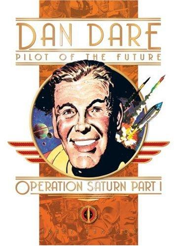 9781840238099: Classic Dan Dare: Operation Saturn Part 1 (Classic Dan Dare S.)