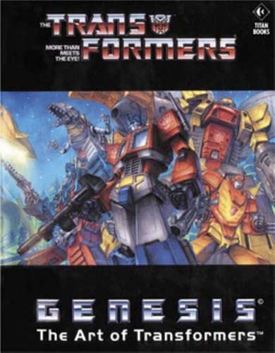 Transformers: Genesis the Art of Transformers (9781840238181) by Lee, Pat; Figueroa, Don; Khanna, Dan; Guidi, Guido