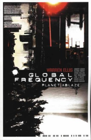 9781840238495: Global Frequency: Planet Ablaze