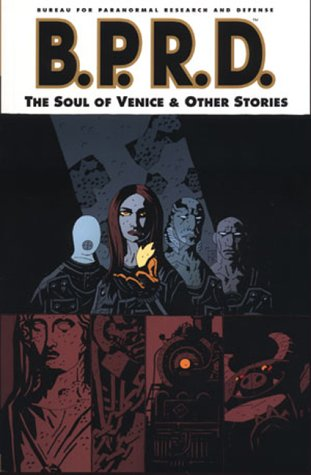 Mike Mignola's B.P.R.D.: Soul of Venice and Others v. 2 (184023931X) by Mike Mignola; Geoff Johns; Scott Kolins