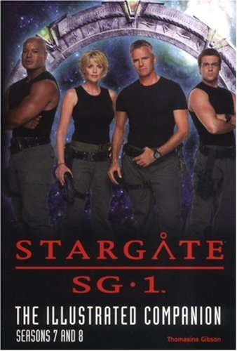 Stargate SG 1 The Illustrated Companion Seasons 7 & 8