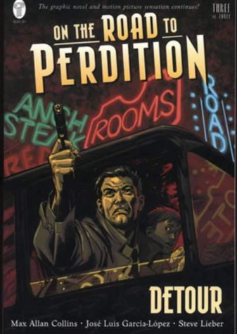 On the Road to Perdition: Detour Bk. 3 (1840239425) by Collins, Max Allan; Lieber, Steve; Garcia-Lopez, Jose Luis