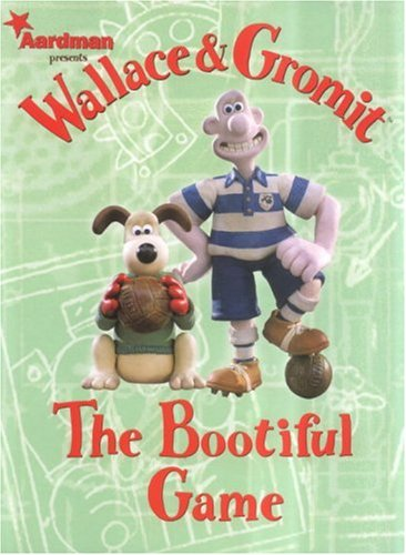 9781840239430: Wallace & Gromit: The Bootiful Game (Wallace & Gromit Comic Strip Books)