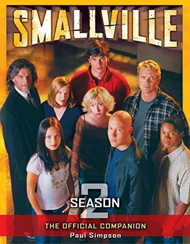Smallville: The Official Companion Season 2: Simpson, Paul