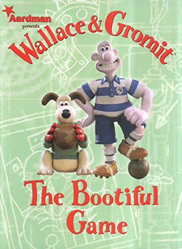 Wallace and Gromit: The Bootiful Game (Wallace & Gromit Comic Strip Books): Rimmer, Ian