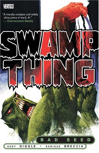 Swamp Thing: Bad Seed (1840239549) by Diggle, Andy; Breccia, Enrique