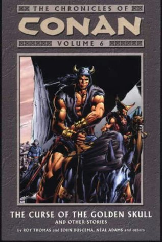 9781840239836: The Chronicles of Conan, Vol. 6: The Curse of the Golden Skull and Other Stories (v. 6)