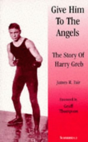 Give Him to the Angels: Story of: Fair, James