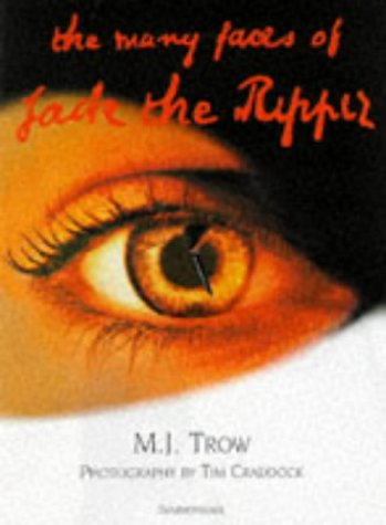 The Many Faces of Jack the Ripper: M. J. Trow