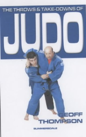 9781840240269: The Throws and Takedowns of Judo (Take Downs & Throws)