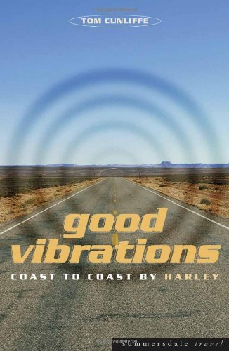 Good Vibrations: Coast to Coast by Harley: Tom Cunliffe