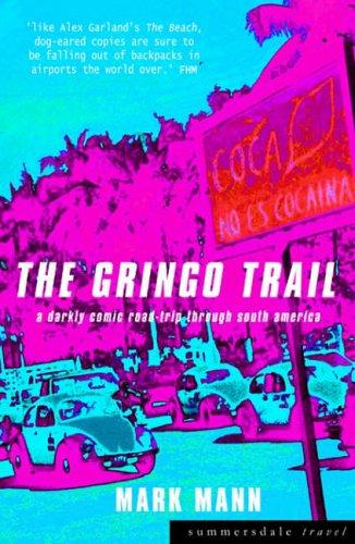 9781840241464: The Gringo Trail: A Darkly Comic Road-Trip Through South America