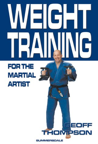 9781840241839: Weight Training for the Martial Artist (Martial Arts)