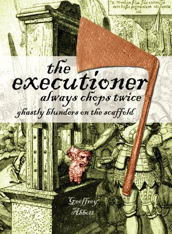 9781840242287: The Executioner Always Chops Twice: Ghastly Blunders on the Scaffold (Summersdale humour)